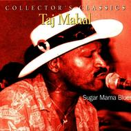 Taj Mahal - Sugar Mama Blues