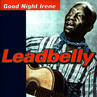 Leadbelly - Good Night Irene