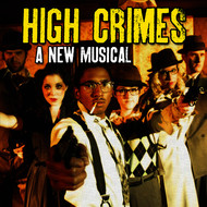 Albumcover Original Cast - High Crimes(A New Musical)