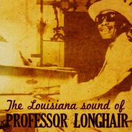 Albumcover Professor Longhair - The Louisiana Sound of Professor Longhair