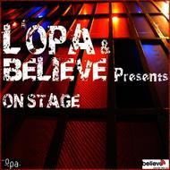 Various Artists - L'OPA & Believe Presents On Stage (Explicit)