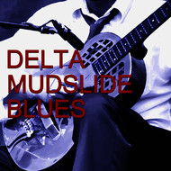Delta Mudslide Blues