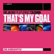 That's My Goal (Feat. Tasmin) (Dance Mixes)