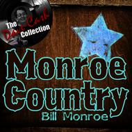 Bill Monroe - Monroe Country - [The Dave Cash Collection]