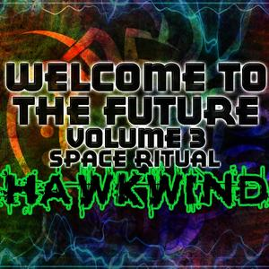 Albumcover Hawkwind - Welcome To The Future Volume 3 - Space Ritual