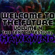 Albumcover Hawkwind - Welcome To The Future Volume 4 - The Text Of Festival