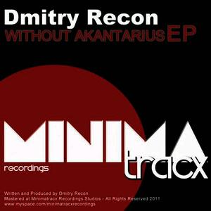 Albumcover Dmitry Recon - Without Akantarius Ep