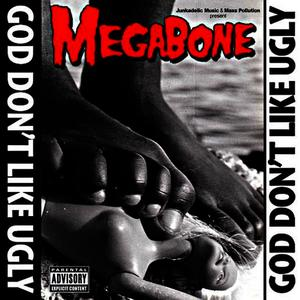 Albumcover Megabone - God Don't Like Ugly