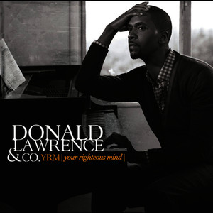 Albumcover Donald Lawrence & Company - YRM (Your Righteous Mind)