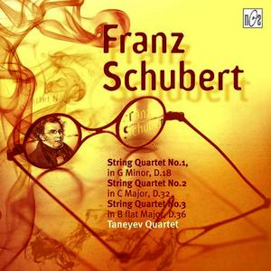 Albumcover Franz Schubert - String Quartet No.1 in various keys, D.18, String Quartet No.2 in C Major (fragment), D.32 String Quartet No.3 in B flat Major, D.36