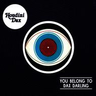 Houdini Dax - You Belong to Dax Darling