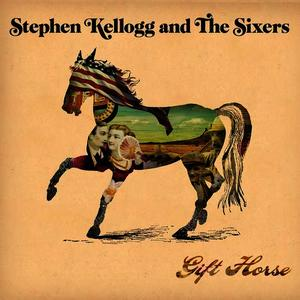 Albumcover Stephen Kellogg And The Sixers - Gift Horse