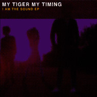 Albumcover My Tiger My Timing - I Am the Sound EP