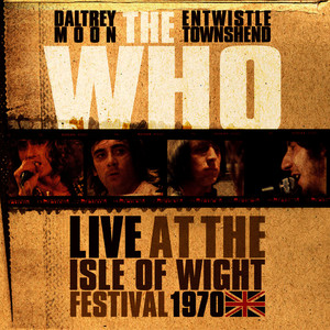 Albumcover The Who - Live At The Isle Of Wight Festival 1970