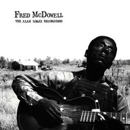 Fred McDowell - Fred McDowell: The Alan Lomax Recordings