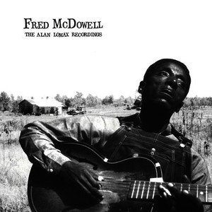 Albumcover Fred McDowell - Fred McDowell: The Alan Lomax Recordings