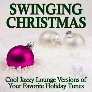 Albumcover Network Music Ensemble - Swinging Christmas - Cool Jazzy Lounge Versions of Your Favorite Holiday Tunes