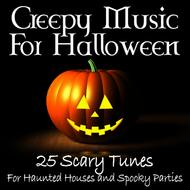 Albumcover Network Music Ensemble - Creepy Music For Halloween -25 Scary Tunes For Haunted Houses and Spooky Parties