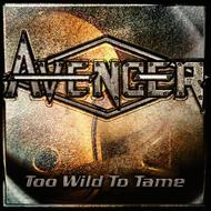 Albumcover Avenger - Too Wild To Tame