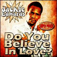 Albumcover Jackie Edwards - Do You Believe In Love