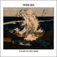 Albumcover Wide Sea - A Place To Call Home