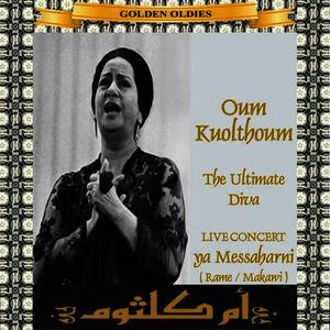 Albumcover Oum Koulthoum - Arabic Golden Oldies: Oum Koulthoum - The Ultimate Diva - Ya Messaharni