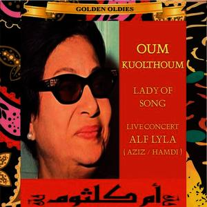 Albumcover Oum Koulthoum - Arabic Golden Oldies: Oum Koulthoum - Lady Of Song / Alf Leila