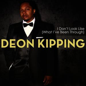 Albumcover Deon Kipping - I Don't Look Like (What I've Been Through)