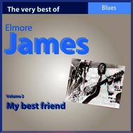 Elmore James - The Very Best of Elmore James, Vol. 2: My Best Friend