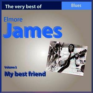 Albumcover Elmore James - The Very Best of Elmore James, Vol. 2: My Best Friend