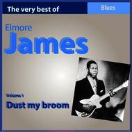 Elmore James - The Very Best of Elmore James, Vol. 1: Dust My Broom