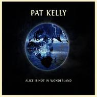 Albumcover Pat Kelly - Alice Is Not In Wonderland