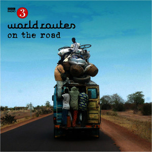 Albumcover Various Artists - World Routes - On The Road
