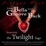 Joohyun Park - How Bella Got Her Groove Back: Themes from The Twilight Saga
