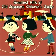Albumcover Various Artists - Greatest Hits of Old Japanese Children's Songs