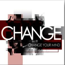 Change Your Mind (Original Album and Rare Tracks)