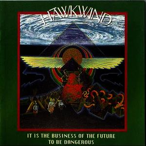 Albumcover Hawkwind - It Is the Business of the Future to Be Dangerous