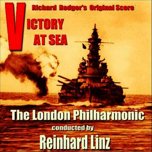 Albumcover The London Philharmonic Orchestra , Conductor Reinhard Linz - Richard Rodger's Victory at Sea