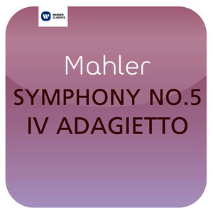 "Mahler: Symphony No. 5 - IV. Adagietto (From the Film 'Death in Venice') [""Masterworks""]"