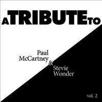 A Tribute to Paul McCartney & Stevie Wonder, Vol. 2