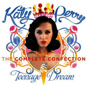 Albumcover Katy Perry - Katy Perry - Teenage Dream: The Complete Confection