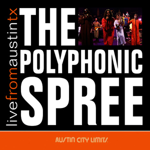 Albumcover The Polyphonic Spree - Live From Austin TX