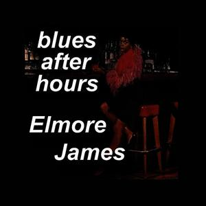 Albumcover Elmore James - Blues After Hours