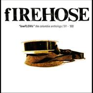 fIREHOSE - lowFLOWs: The Columbia Anthology ('91-'93)