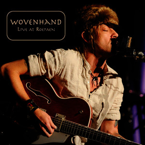 Albumcover Wovenhand - Live at Roepaen