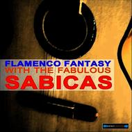 Flamenco Fantasy With the Fabulous Sabicas Remastered