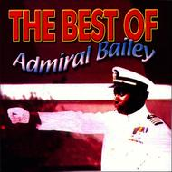 Admiral Bailey - Best Of Admiral Bailey