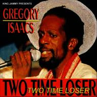 Gregory Isaacs - 2 Time Loser