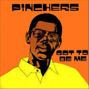Albumcover Pinchers - Got To Be Me