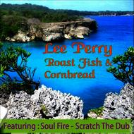 "Albumcover Lee ""Scratch"" Perry - Roast Fish and Cornbread"